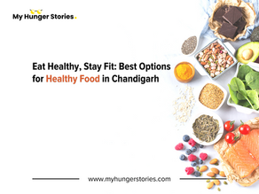 Eat Healthy, Stay Fit: Best Options for Healthy Food in Chandigarh