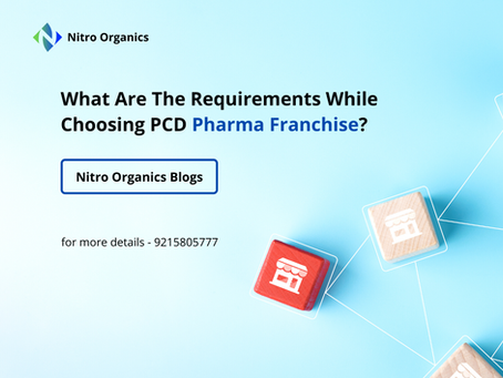 What Are The Requirements While Choosing PCD Pharma Franchise?