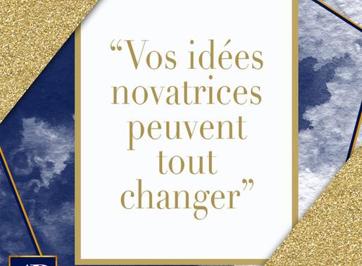 Vos idées novatrices peuvent tout changer!