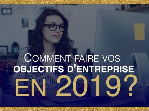 Comment faire vos objectifs d'entreprise en 2019?
