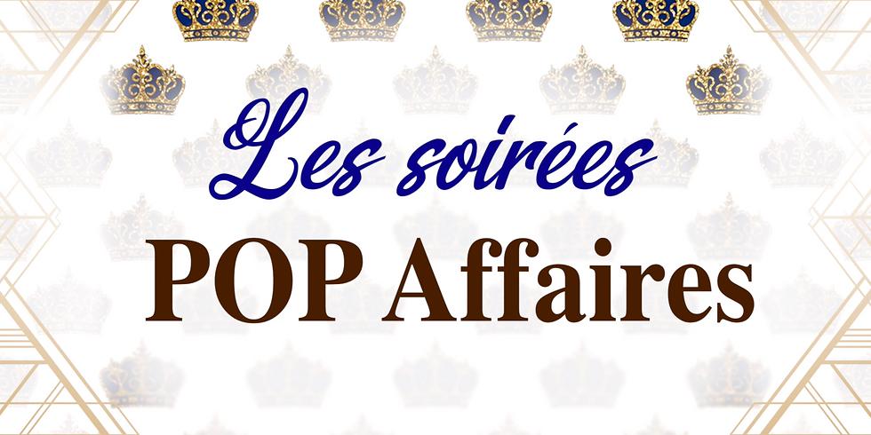 LES SOIRÉES POP AFFAIRES!