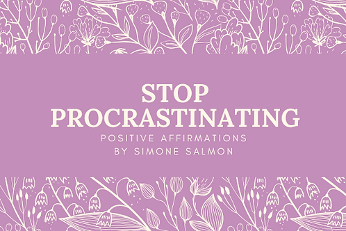 Stop Procrastinating Positive Affirmations by Simone Salmon