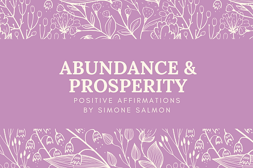 Abundance and Prosperity Positive Affirmations by Simone Salmon