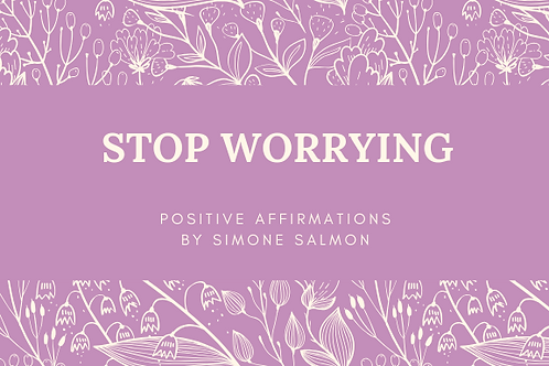 Stop Worrying Positive Affirmations by Simone Salmon