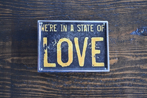 """We're In A State of LOVE (3"""" x 2"""")"""