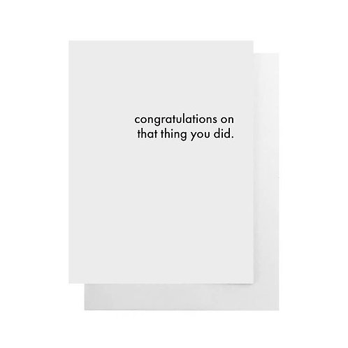 Congratulations On That Thing You Did
