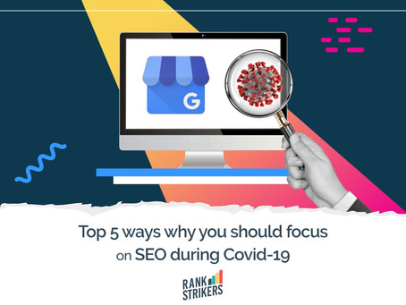 Top 5 Ways Why You Should Focus on SEO Activity During COVID-19