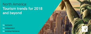 North America: Tourism trends for 2018 and beyond-Hotel Sales & Marketing