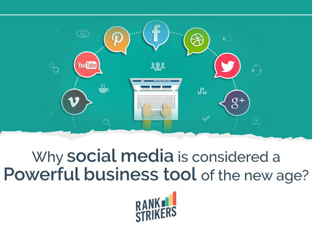 Why Social Media is considered a powerful business tool of the new age?