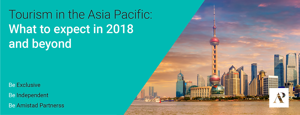 Tourism in the Asia Pacific: What to expect in 2018 and beyond- Amistad Partners