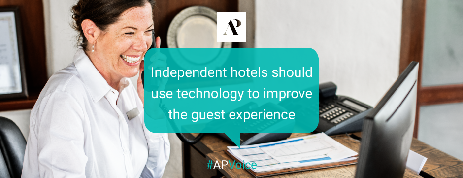 Independent hotels should use technology to improve the guest experience - Amistad Partners - AP Voice