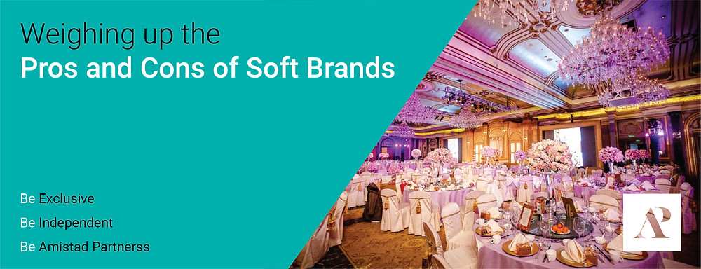 Weighing up the Pros and Cons of Soft Brands - Amistad Partners