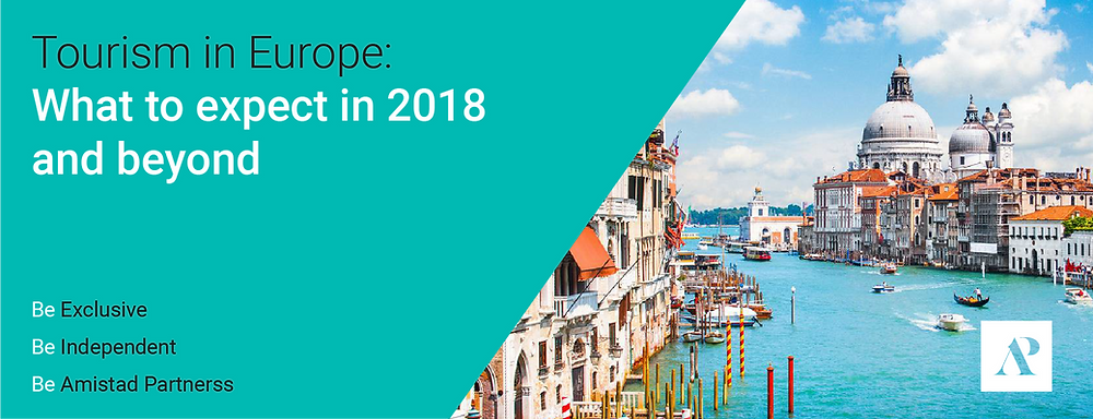 Tourism in Europe-What to expect in 2018 and beyond-Amistad Partners