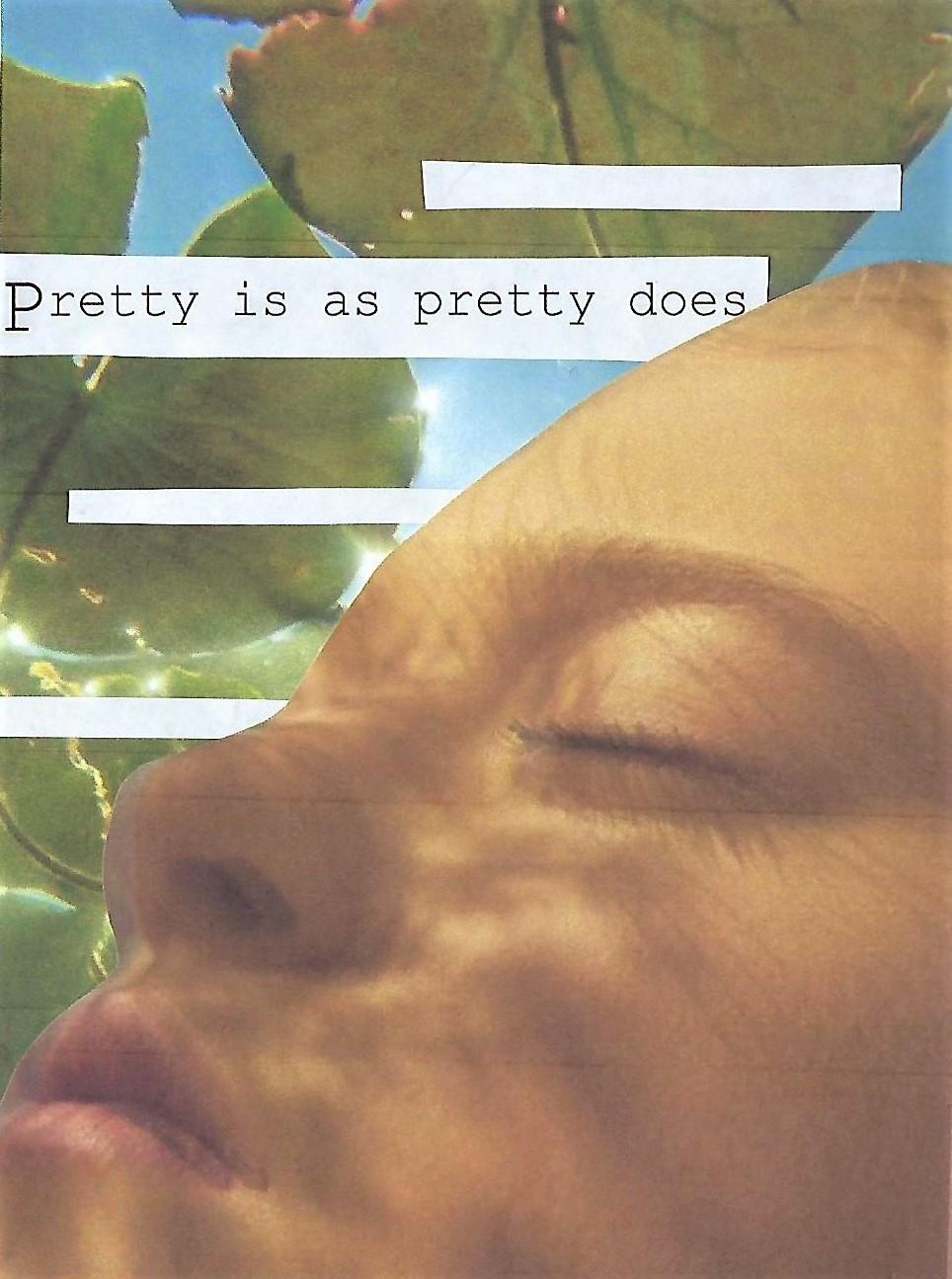 Pretty as Pretty Does.
