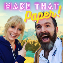 Make That Paper Podcast