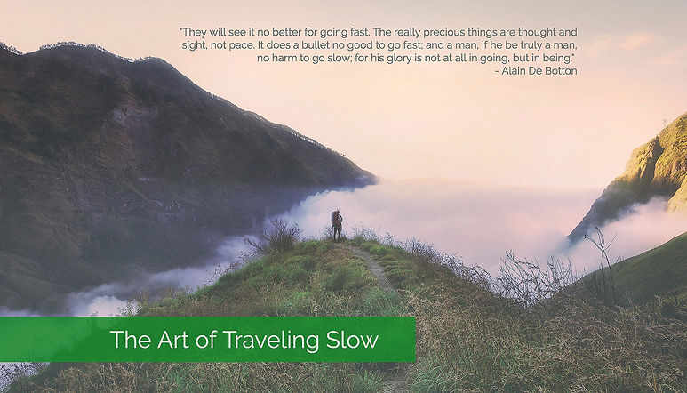 The Art of Traveling Slow