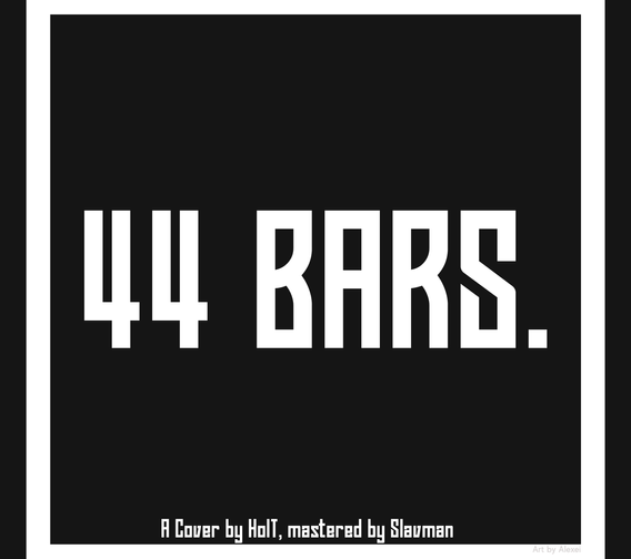 HolT - 44 Bars (Cover)