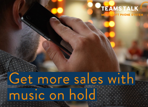 Get more sales with music on hold