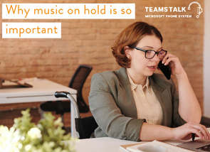 Why music on hold is so important