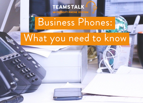 Business Phones: What you need to know