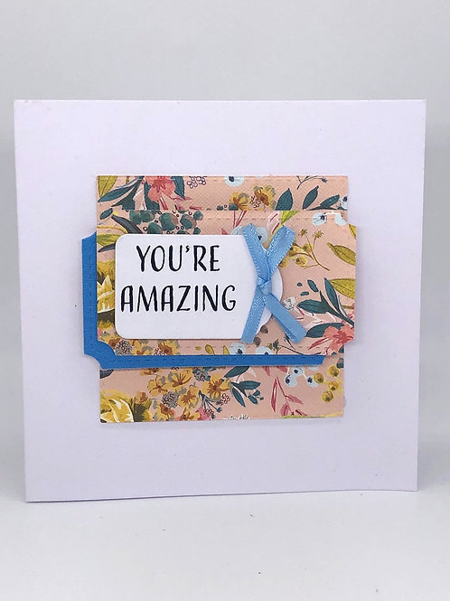 """""""You're Amazing"""" Card"""