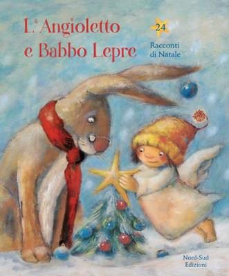 L'ANGIOLETTO E BABBO LEPRE - 24 racconti di Natale