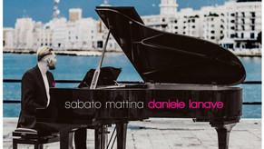 """DANIELE LANAVE: Dal 23 Ottobre in radio il nuovo singolo """"Sabato mattina"""""""