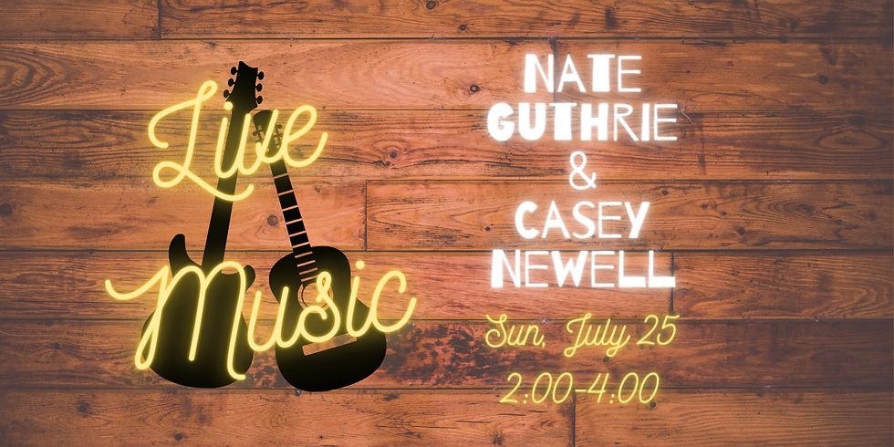 Live Music with Nate Guthrie and Casey Newell