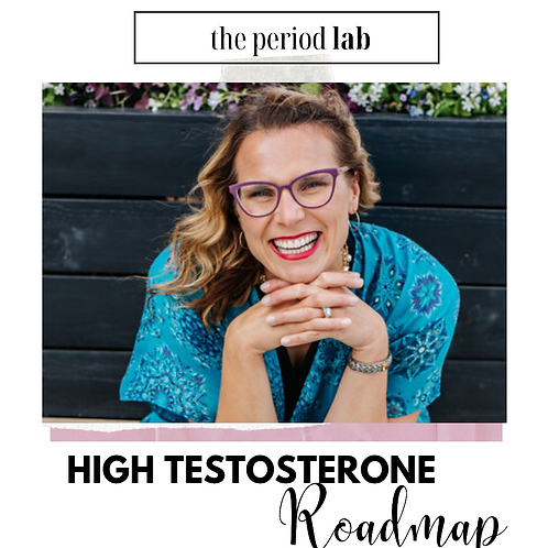 High Testosterone/ PCOS Roadmap