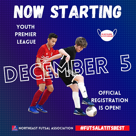 December 5 Start NORTHEAST FUTSAL ASSOCI