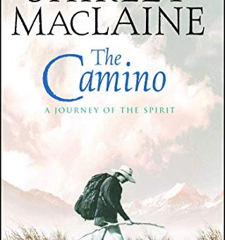 Book recommendation - The Camino - A Journey of the Spirit by Shirley Maclaine