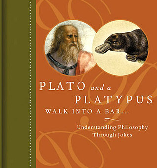 Plato And A Platypus Walk Into A Bar by Thomas Cathcart & Daniel Klein
