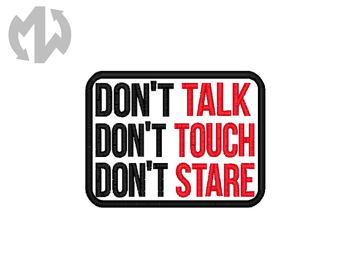 Don't Talk Touch Stare