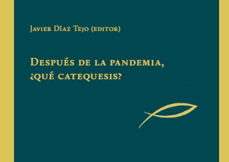 Próximo libro y webinar sobre la Catequesis después de la Pandemia