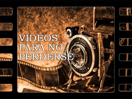 Videos para no perderse