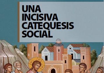 Presentación: Una incisiva Catequesis Social