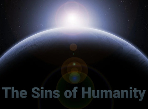 The Sins of Humanity