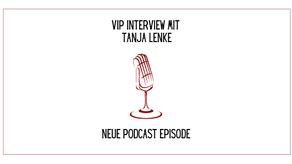 Neue Podcast Episode: VIP Interview mit Tanja Lenke von She Preneur