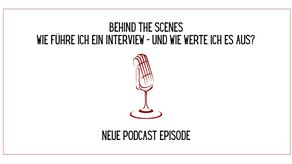 Behind the scenes - Wie führe ich ein Interview, und wie werte ich es aus?