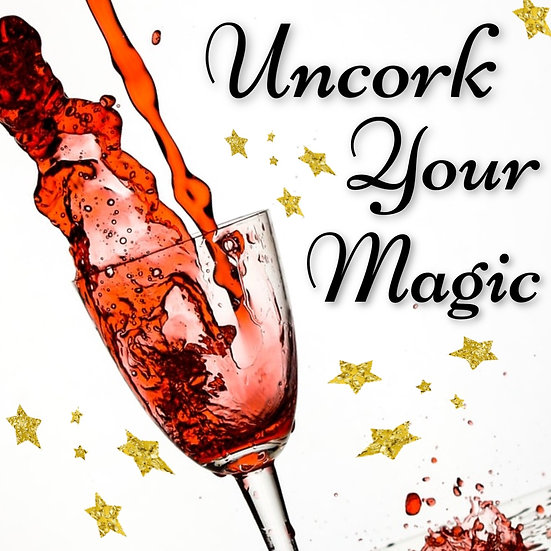 Uncork Your Magic SUMMER SPECIAL