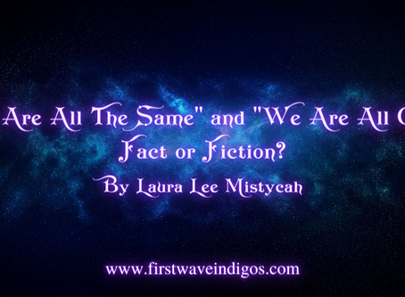 """""""We Are All The Same"""" and """"We Are All One"""": Fact or Fiction?"""