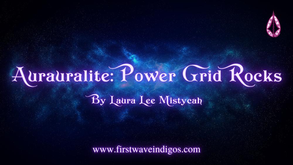 aurauralite-power-grid-rocks-indigo-adults