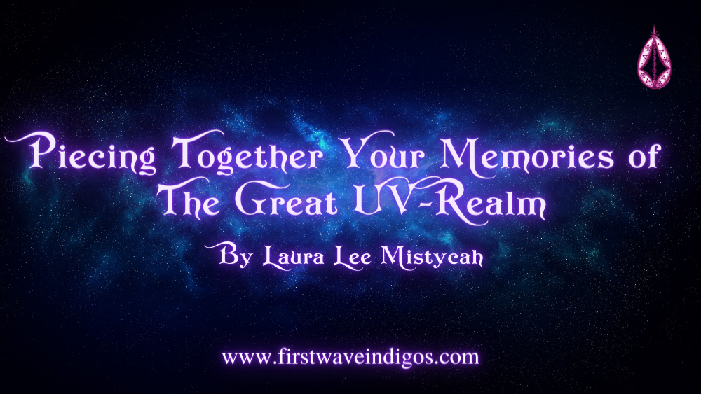 piecing-together-your-memories-of-the-great-uv-realm-adult-indigos