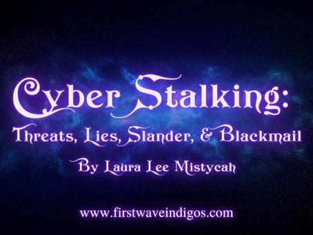 Cyber Stalking: Threats, Lies, Slander, & Blackmail