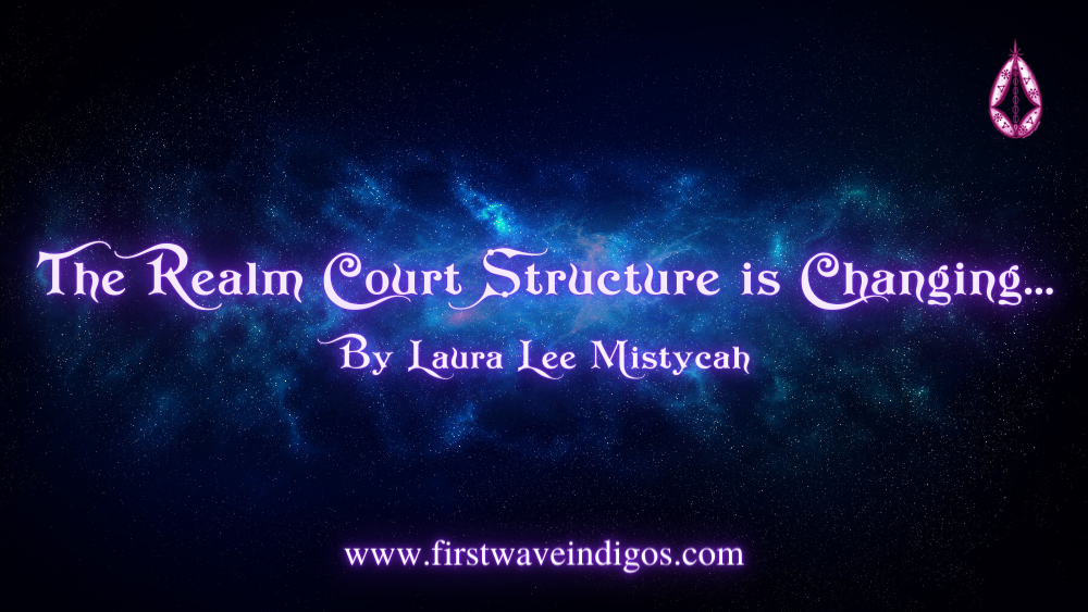 the-realm-court-structure-is-changing-adult-indigos