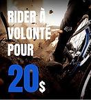 Rider à volonté pour 20$.jpg