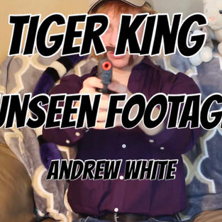 Tiger King Unseen Footage