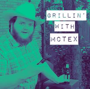 Grillin' with McTex
