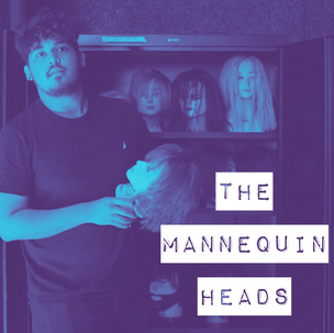 The Mannequin Heads