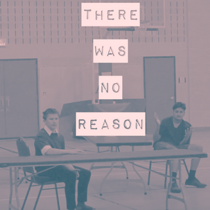 There Was No Reason